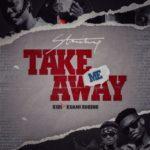 MUSIC MP3 - Stonebwoy -Take Me Away ft. Kuami Eugene x Kidi