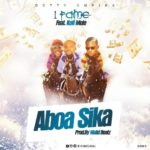 MUSIC MP3 - 1Fame ft. Kofi Mole - Aboa Sika (Prod. By Walid Beatz)