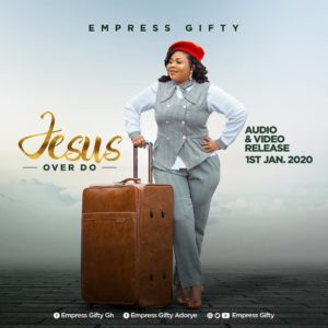 Empress Gifty - Jesus Over Do