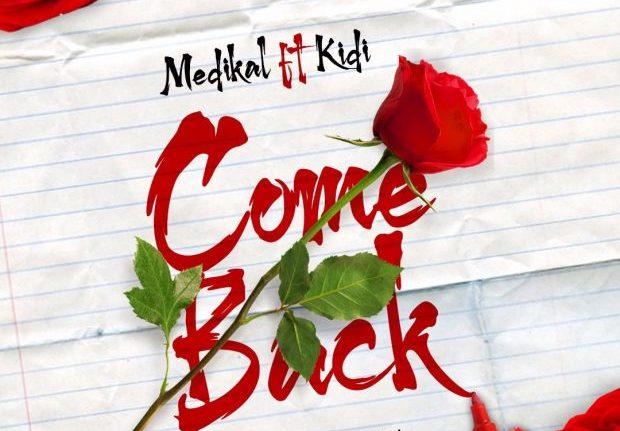 Medikal - Come Back ft. Kidi (Prod. By Mog Beatz)