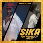 MUSIC MP3 - Pat Thomas - Sika ft. Fameye (Prod. By Bassey Mix)