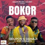 MUSIC MP3 - Odupon x Danaji - Bokor ft. Kofi Kinaata