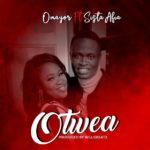 MUSIC MP3 - Omayor - Otwea ft. Sista Afia (Prod. By Willis Beatz)
