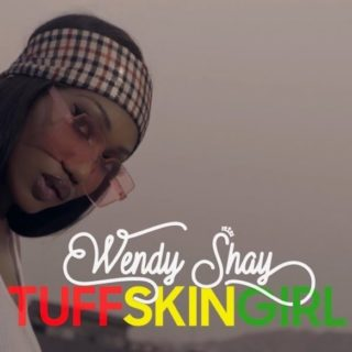 Wendy Shay - Tuff Skin Girl (Prod. By Mog Beatz)