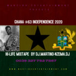NEXT TO RELEASE -  Ghana @63 Independence 2020 Hi-life Mixtape - DJ.MARTINO-NZEMA.DJ