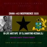 MIXTAPE - Ghana @63 Independence 2020 Hi-Life Mixtape – DJ.MARTINO-NZEMA.DJ