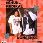 MUSIC MP3 - Queen eShun ft. Medikal - Nonsense (Prod By King Odyssey)