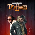 MUSIC MP3 - Flowking Stone ft. Prince Bright - Toffee (Prod. By DatBeatGod)