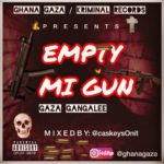 MUSIC MP3 - Gaza Gangalee - Empty Mi Gun (Mixed By CaskeysOnit)