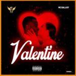 MUSIC MP3 - MC Galaxy - Valentine (Prod. By Masterkraft)