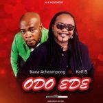 MUSIC MP3 - Nana Acheampong - Odo Ede ft. Kofi B (Prod By Voltage)