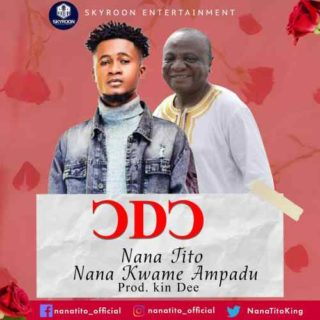 Nana Tito - Odo ft. Nana Kwame Ampadu (Prod. By Kin Dee)