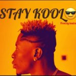 MUSIC MP3 - Shatta Wale - Stay Kool (Prod. By Beats Vampire)