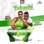 NEXT TO RELEASE - Queen Haizel - Takashi ft. Patapaa (Prod. By BodyBeatz)