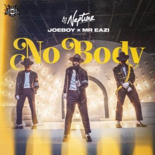 DJ Neptune - Nobody ft. Mr. Eazi x JoeBoy