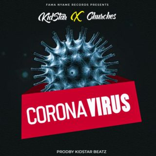 Kid Star x Churches - Corona Virus (Prod. By KidStar Beatz)