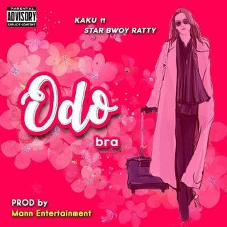 Kaku - Odo Bra ft. Starbwoy Ratty (Prod. By Mann Entertainment)