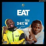 MUSIC VIDEO - Mr Drew - Eat [Love Riddim] ft. Stonebwoy (Official Video)