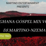 MIXTAPE - Ghana Gospel Mix Vol. 5 - DJ.MARTINO-NZEMA.DJ