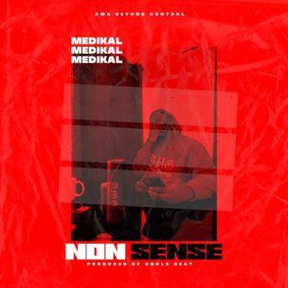 Medikal - Nonsense (Prod. By UnkleBeatz)