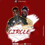 MUSIC VIDEO - Churchiz - Circle Ft. Nyame B (Official Video)