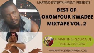 Best Of Okomfour Kwadee Mixtape Vol. 2 - DJ.MARTINO-NZEMA.DJ