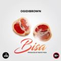 Ogidi Brown - Bisa (Prod. By Beatz Fada)