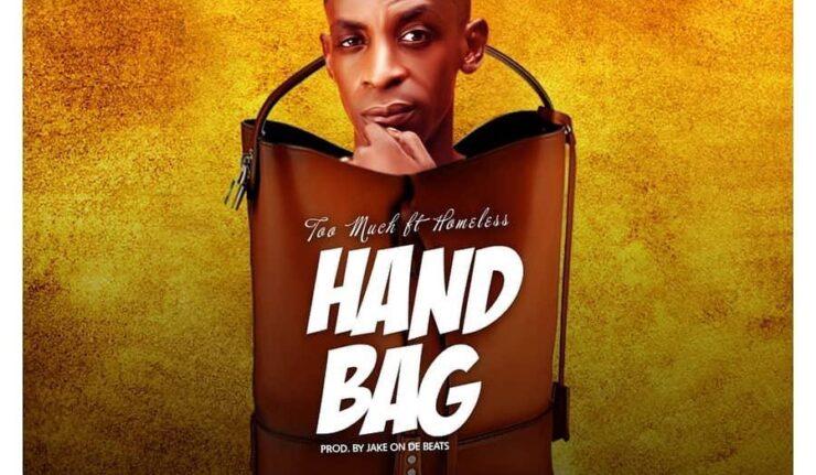 Too Much - Handbag ft. Homeless (Prod By JakeOnDaBeat)