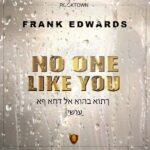 MUSIC MP3 - Frank Edwards - No One Like You