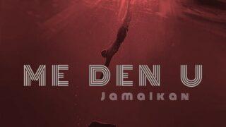 Jamaikan - Me Den U