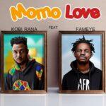 MUSIC MP3 - Kobi Rana - Momo Love ft. Fameye (Prod. By GMK)