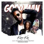 MUSIC MP3 - Kwaw Kese - Good Man ft. Stonebwoy x Black Prophet