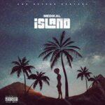 MUSIC MP3 - Medikal – Island EP (Full Album)