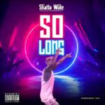 MUSIC MP3 - Shatta Wale - So Long (Prod. By ItzCJ)