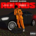 LYRICS - August Alsina – Rounds (Lyrics)