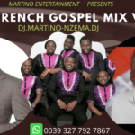 MIXTAPE - Best French Gospel Mix Vol. 2 – DJ.MARTINO-NZEMA.DJ