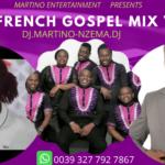 MIXTAPE - Best French Gospel Mix Vol. 1 - DJ.MARTINO-NZEMA.DJ
