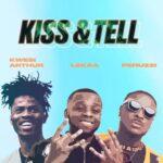 MUSIC MP3 - Lekaa - Kiss & Tell ft. Kwesi Arthur x Peruzzi