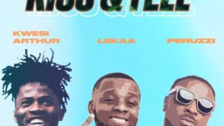 Lekaa - Kiss & Tell ft. Kwesi Arthur x Peruzzi