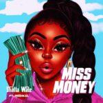 MUSIC MP3 - Shatta Wale - Miss Money ft. Medikal
