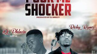 DJ Phlava FT Richy Rymz - Pour Me Shocker (Prod. By Dj. Breezy)