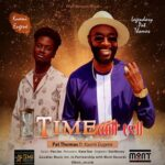 MUSIC MP3 - Pat Thomas - Time Will Tell ft. Kuami Eugene