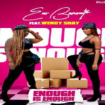MUSIC MP3 - Eno Barony - Enough Is Enough ft. Wendy Shay