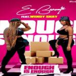 MUSIC MP3 - Eno Barony - Enough Is Enough ft. Wendy Shay