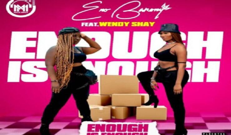 Eno Barony - Enough Is Enough ft. Wendy Shay