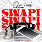 MUSIC MP3 - Queen Haizel - Swapi (Prod. By Ivan Beatz)