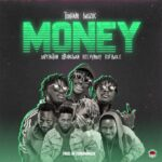 MUSIC MP3 - TubhaniMuzik - Money ft. DopeNation x KelvynBoy x Kofi Mole x Strongman