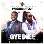 MUSIC MP3 - Ras Kuuku - Gye Diee ft. MOG Music