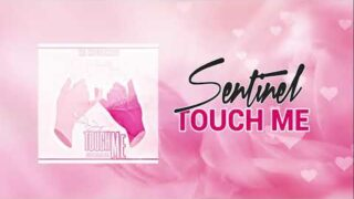 Sentinel - Touch Me (Prod. By Mauvais Beats)