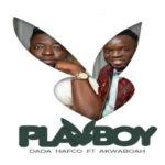 MUSIC MP3 - Dada Hafco - Play Boy ft. Akwaboah (Prod. By DDT)